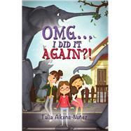 Omg... I Did It Again?! by Aikens-nuñez, Talia, 9781771680349