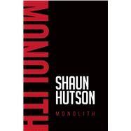 Monolith by Hutson, Shaun, 9781910720349