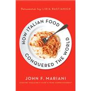 How Italian Food Conquered the World by Mariani, John F.; Bastianich, Lidia Matticchio, 9780230340350