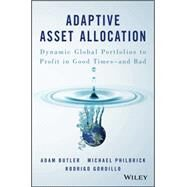 Adaptive Asset Allocation by Butler, Adam; Philbrick, Michael; Gordillo, Rodrigo, 9781119220350