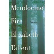 Mendocino Fire by Tallent, Elizabeth, 9780062410351