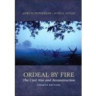 Ordeal By Fire: The Civil War and Reconstruction by McPherson, James; Hogue, James, 9780077430351
