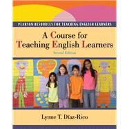 A Course for Teaching English Learners by Diaz-Rico, Lynne T., 9780132490351