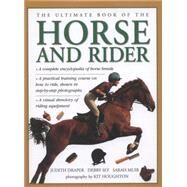 The Ultimate Book of the Horse and Rider by Draper, Judith; Sly, Debby; Muir, Sarah, 9780754830351