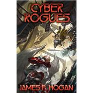 Cyber Rogues by Hogan, James P, 9781476780351