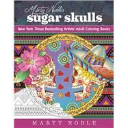 Marty Noble's Sugar Skulls by Noble, Marty, 9781510710351
