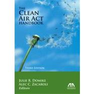 The Clean Air Act Handbook by Domike, Julie R.; Zacaroli, Alec C., 9781614380351