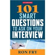 101 Smart Questions to Ask on Your Interview by Fry, Ron, 9781632650351