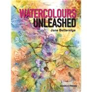 Watercolours Unleashed by Betteridge, Jane, 9781782210351