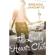 The Lonely Hearts Club by Janowitz, Brenda, 9781940610351