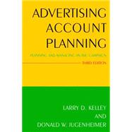 Advertising Account Planning: Planning and Managing an IMC Campaign by Kelley; Larry D., 9780765640352