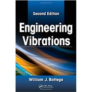 Engineering Vibrations, Second Edition by Bottega; William J., 9781439830352