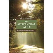 An Apocryphal God by McEntire, Mark, 9781451470352