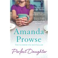 Perfect Daughter by Prowse, Amanda, 9781784970352