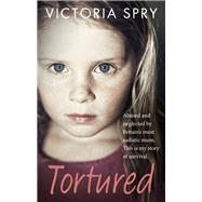 Tortured by Spry, Victoria, 9780091960353