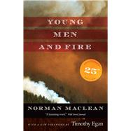 Young Men and Fire by MacLean, Norman; Egan, Timothy, 9780226450353