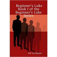 Beginner's Luke by Luckman, Sol, 9780615140353