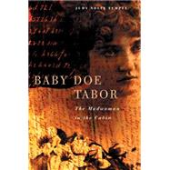 Baby Doe Tabor : The Madwoman in the Cabin by Temple, Judy Nolte, 9780806140353