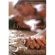 A Princess Bound Naughty Fairy Tales for Women by Wright, Kristina; Yardley, Cathy, 9781627780353