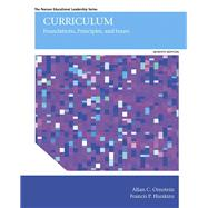Curriculum Foundations, Principles, and Issues by Ornstein, Allan C.; Hunkins, Francis P., 9780134060354