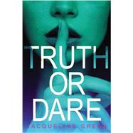 Truth or Dare by Green, Jacqueline, 9780316220354