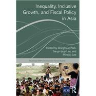 Inequality, Inclusive Growth, and Fiscal Policy in Asia by Park; Donghyun, 9781138850354