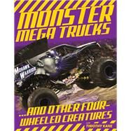 Monster Mega Trucks: ...and Other Four-wheeled Creatures by Kane, Tim, 9781629370354
