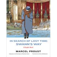 In Search of Lost Time: Swann's Way by Proust, Marcel; Heuet, Stéphane (ADP); Goldhammer, Arthur, 9781631490354