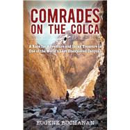 Comrades on the Colca by Buchanan, Eugene, 9781942280354