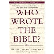 Who Wrote The Bible? by Friedman, Richard Elliott, 9780060630355