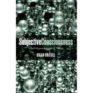 Subjective Consciousness : A Self-Representational Theory by Uriah Kriegel, 9780199570355