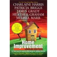 Home Improvement: Undead Edition by Harris, Charlaine; Kelner, Toni L. P., 9780441020355