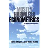 Mostly Harmless Econometrics by Angrist, Joahua D.; Pischke, Jorn-steffen, 9780691120355