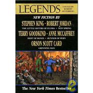 Legends Stories By The Masters of Modern Fantasy by Silverberg, Robert; King, Stephen; Jordan, Robert; Goodkind, Terry; Card, Orson Scott; McCaffrey, Anne; Feist, Raymond E.; Martin, George R. R.; Pratchett, Terry; Le Guin, Ursula K.; Williams, Tad, 9780765300355