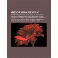 Geography of Oslo : Østmarka, Lillomarka, Greater Oslo Region, Marka, Oslo, Aker, Norway, Sarabråten, Viken, Norway, Nordmarka, Krokskogen by , 9781157100355