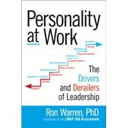 Personality at Work: The Drivers and Derailers of Leadership by Warren, Ronald, 9781259860355