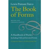 The Book of Forms: A Handbook of Poetics Including Odd and Invented Forms by Turco, Lewis Putnam, 9781611680355
