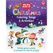 My Big Book of Christmas Coloring, Songs & Activities by Walter Foster Jr., 9781633220355