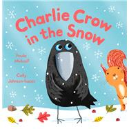 Charlie Crow in the Snow by Metcalf, Paula; Johnson-isaacs, Cally, 9780230760356