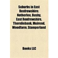 Suburbs in East Renfrewshire by , 9781158490356