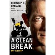 A Clean Break My Story by Bassons, Christophe; Hopquin, Beno�t; Cossins, Peter, 9781472910356