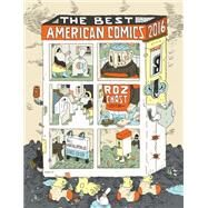 The Best American Comics 2016 by Chast, Roz; Kartalopoulos, Bill, 9780544750357
