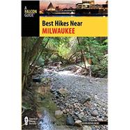 Best Hikes Near Milwaukee by Revolinski, Kevin, 9781493000357