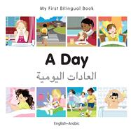 A Day: English-Arabic by Milet Publishing, 9781785080357