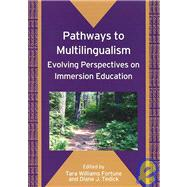 Pathways to Multilingualism Evolving Perspectives on Immersion Education by Fortune, Tara Williams; Tedick, Diane J., 9781847690357