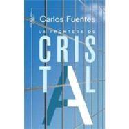 La frontera de cristal / The Crystal Frontier by Fuentes, Carlos, 9789708120357