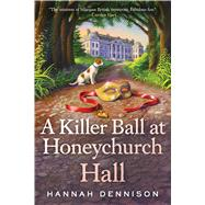 A Killer Ball at Honeychurch Hall by Dennison, Hannah, 9781250130358