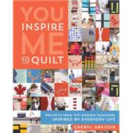 You Inspire Me to Quilt by Arkison, Cheryl, 9781617450358