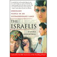 The Israelis Ordinary People in an Extraordinary Land (Updated in 2008) by Rosenthal, Donna, 9780743270359