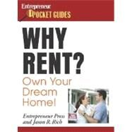 Why Rent? Own Your Own Dream Home! by Rich, Jason R., 9781599180359